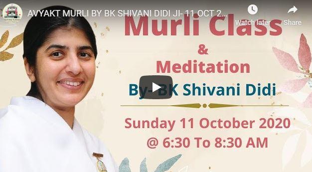 LIVE 11-10-2020, 06.30 AM AVYAKT MURLI BY BK SHIVANI DIDI JI- KINGSWAY CAMP DELHI